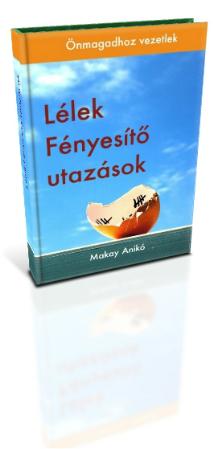 Lélek Fényesítő könyv Makay Anikó